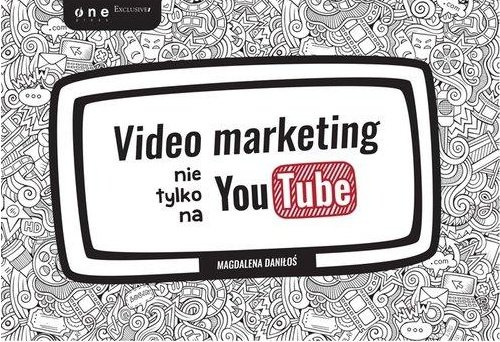 video-marketing-nie-tylko-na-youtube-b-iext38685690