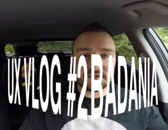 [VIDEO] UX VLOG #2 - Badanie użytkowników