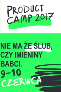 Święto branży UX - czyli już niebawem Product Camp 2017!