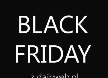 Black Friday / Cyber Monday2017 – katalog najciekawszych ofert na DailyWeb!