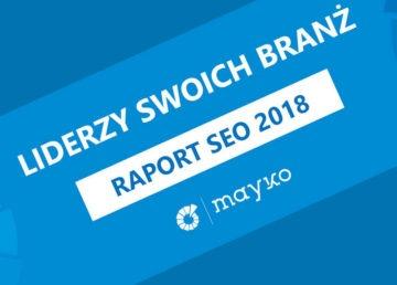 Liderzy branż w wynikach wyszukiwania Google 2018 – zobacz raport SEO!