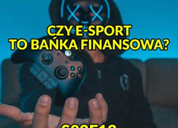 Czy e-sport to bańka finansowa? [s02e13] WWWłaśnie Podcast